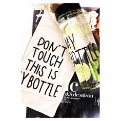 Don't touch this is my bottle !