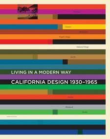 California Design, 1930-1965: 'Living in a Modern Way' by Wendy Kaplan and Nola Butler