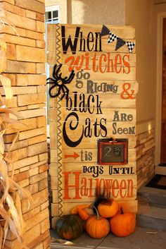 """The perfect Halloween Sign for a porch - """"When witches go riding and black cats are seen...tis 23 days until halloween"""". Wood strips and chipboard letters with a small black board and some bunting..."""