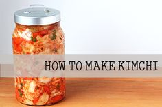 How to Make Kimchi - For The Love of Food (Because natural fermentation is great for you and builds healthy bacteria.)