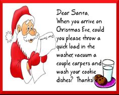 Dear Santa funny funny quotes humor christmas santa christmas quotes christmas quote christmas humor Maybe he could do this all year long lol :) Christmas Wishes Quotes, Funny Christmas Poems, Xmas Quotes, Christmas Jokes, Christmas Time, Christmas Ideas, Santa Christmas, Christmas Crafts, Christmas Stuff