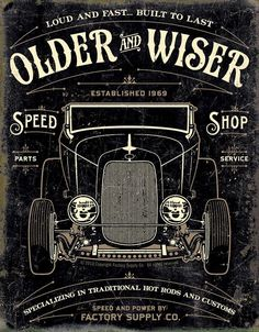 Older And Wiser Speed Shop Steel Sign - Free Shipping on Orders Over $99 at Genuine Hotrod Hardware