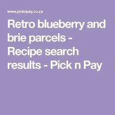 Retro blueberry and brie parcels - Recipe search results - Pick n Pay Recipe Search, Just Cooking, Brie, Baking Recipes, Delicious Desserts, Blueberry, Retro, Cooking Recipes, Berry