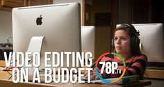 Video Editing on a Budget