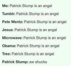 Patrick Stump is an angel