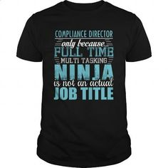 COMPLIANCE DIRECTOR Ninja T-shirt - #hoodies for women #retro t shirts. CHECK PRICE => https://www.sunfrog.com/LifeStyle/COMPLIANCE-DIRECTOR-Ninja-T-shirt-Black-Guys.html?60505
