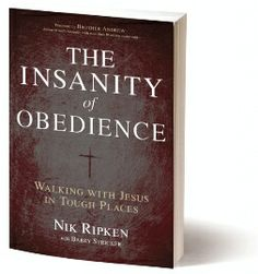 The Insanity of Obedience: Walking with Jesus in Tough Places. Asked for this for Christmas!