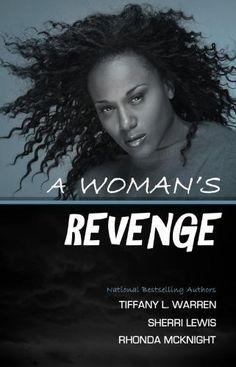 A Woman's Revenge by Tiffany L. Warren, http://www.amazon.com/dp/0984366008/ref=cm_sw_r_pi_dp_0gn8pb0BY440K