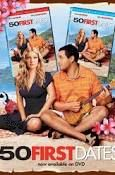 50 FIRST DATES ( i'VE WATCHED)