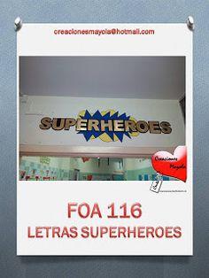 Creaciones Mayola: GOMA EVA,LETRAS SUPERHEROES.