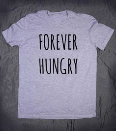 Funny Forever Hungry Slogan Tee Food Eat Pizza by HyperWaveFashion