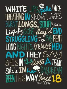 Ed Sheeran The A Team / Song Lyric Typography by CreativePrint Cody Charms - Charmed by Music Song Lyrics Ed Sheeran, Song Lyric Quotes, Lyric Art, Music Lyrics, Music Quotes, Music Songs, Calligraphy Quotes Lyrics, The A Team, The Fault In Our Stars