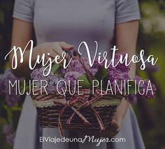 Mujer virtuosa – Mujer que planifica | El viaje de una mujer