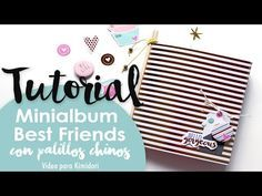 Tutorial: Minialbum Best Friends ¡con palillos chinos! - YouTube
