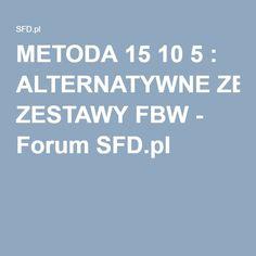 METODA 15 10 5 : ALTERNATYWNE ZESTAWY FBW - Forum SFD.pl