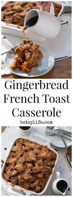 Gingerbread French Toast Casserole recipe. The ultimate holiday breakfast / brunch food. | Betsylife.com