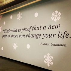 Cinderella - Shoes can change your life - Quote
