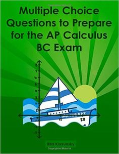 Multiple Choice Questions to Prepare for the AP Calculus BC Exam ...