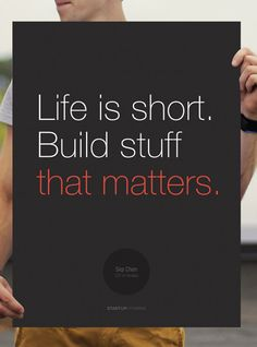 Poster Life is short. Do stuff that matters Siqi Chen - Life is short. Build stuff that matters. Stuff To Do, Build Stuff, Typed Quotes, Artist Quotes, Writing Quotes, Motivational Posters, Life Is Short, True Words, Positive Quotes