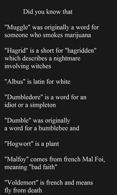 words from Harry potter <=== so, what you're saying is, is that Albus Dumbledore, one of the greatest wizards to live, his name means white simpleton and that he is part bumblebee. This is f-in beautiful Harry Potter World, Harry Potter Love, Harry Potter Fandom, Harry Potter Memes, Voldemort, Hogwarts, Scorpius And Rose, Hp Facts, Funny Facts