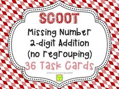Two-digit Addition Missing Number Scoot - no regrouping -