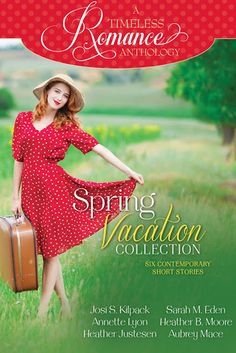 A Timeless Romance Anthology: Spring Vacation Collection