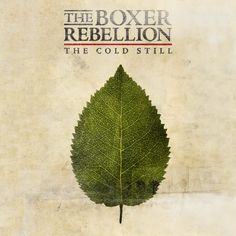 The Cold Still by The Boxer Rebellion: Great band