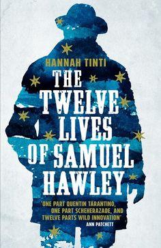 The Twelve Lives of Samuel Hawley by Hannah Tinti - Books - Hachette Australia