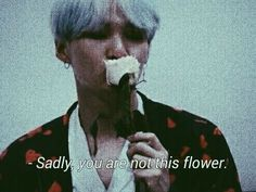 to the owner, i didn't make this! i wanna be that flower tho Bts Angst, Jungkook Jimin, Bts Qoutes, Grunge Quotes, Bts Texts, Bts Lyric, Frases Tumblr, About Bts, Quote Aesthetic