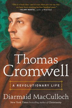 Buy Thomas Cromwell: A Revolutionary Life by Diarmaid MacCulloch and Read this Book on Kobo's Free Apps. Discover Kobo's Vast Collection of Ebooks and Audiobooks Today - Over 4 Million Titles! English Reformation, Best History Books, Four Hundred, Catherine Of Aragon, Church Of England, This Is A Book, Penguin Random House, Revolutionaries, Great Books