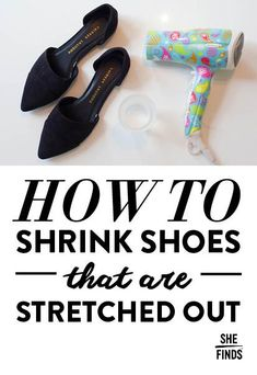 How to shrink shoes that are stretched out