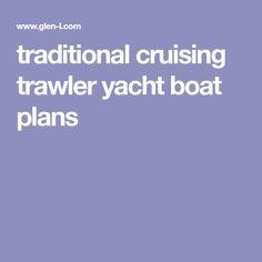 traditional cruising trawler yacht boat plans
