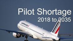Pilot Shortage 2018 & Beyond.  Pilot, Cabin Crew, Engineers Jobs