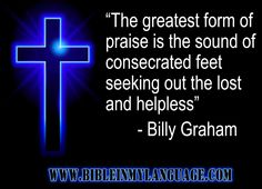 love and pray for the efforts of BGEA! Hope this quote from Rev.Billy Graham is an encouragement to you, and your loved ones. Please, share with others!/BIBLE IN MY LANGUAGE Pastor Billy Graham, Billy Graham Quotes, Favorite Bible Verses, Favorite Words, Yes And Amen, Kings Of Israel, James 1, Haifa, Praise And Worship