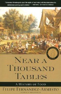 Near a Thousand Tables: A History of Food by Felipe Fernandez-Armesto