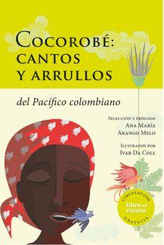 El libro Cocorobé: cantos y arrullos del Pacífico colombiano se publicó gracias al programa Libro al viento, la iniciativa para fomentar la lectura en Bogotá, coordinado por el Instituto Distrital de las Artes.