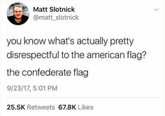 Since it's the flag of a seceded nation that was hostile toward the US. Yeah, that's probably more disrespectful.