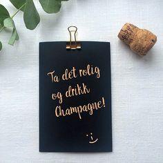 Ta det rolig og drikk champagne!  //ELM Designkollektiv