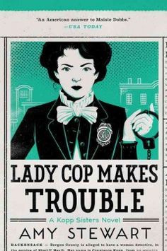 Lady cop makes trouble / Amy Stewart.