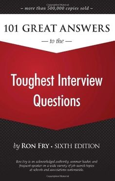 101 Great Answers to the Toughest Interview Questions by Ron Fry, http://www.amazon.com/dp/159863853X/ref=cm_sw_r_pi_dp_pVxfsb14E94S9