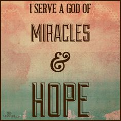 Miracles & Hope   :)