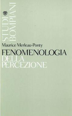 Maurice Merleau-Ponty – Fenomenologia della percezione (1972) – maRAPcana