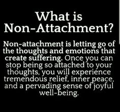 Namaste non-attachment is letting go . it could take many years. & non-attachment is letting go . it could take many years. &non-attachment is letting go . it could take many years. Great Quotes, Quotes To Live By, Me Quotes, Motivational Quotes, Inspirational Quotes, Unique Quotes, Advice Quotes, Truth Quotes, People Quotes