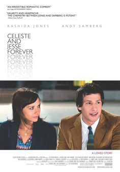 Celeste and Jesse Forever. The most honest movie I've seen in a long time. One of the best, too.