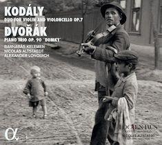 Kodaly Duo For Violin And Violoncello Dvorak Piano Trio Barnabas Kelemen