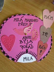 TVOŘÍM, TVOŘÍŠ, TVOŘÍME: PŘÁNÍ KE DNI MATEK Diy And Crafts, Crafts For Kids, Arts And Crafts, Diy Presents, Preschool Art, Valentine Heart, Art Lessons, Cardmaking, Activities For Kids