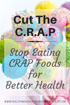 Cut the C.R.A.P! Cut these crap foods out of your diet to improve your health and maintain your weight! This acronym is essential for anyone wanting to live a healthy life #healthyeating #health #nutrition #crapfoods #junkfood #eatwell #livewell #improvehealth #weightloss #diet #wellbeing