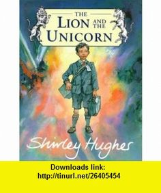The Lion And The Unicorn (9780789425553) Shirley Hughes , ISBN-10: 0789425556  , ISBN-13: 978-0789425553 ,  , tutorials , pdf , ebook , torrent , downloads , rapidshare , filesonic , hotfile , megaupload , fileserve