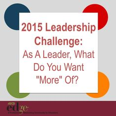 Challenge yourself in the new year to focus on what you want to do more of as a leader.