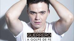 Mario Guerrero - A golpe de fe - 2014